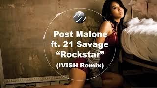 Post Malone feat. 21 Savage - Rockstar (IVISH Remix)