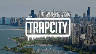 Yellow Claw & Flux Pavilion ft. Naaz - Catch Me