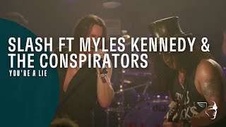 slash featuring myles kennedy the conspirators youre a lie live at the roxy