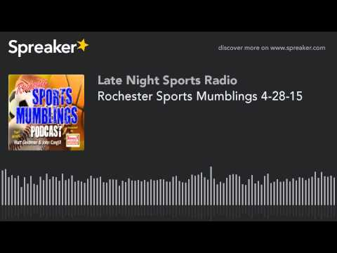 Rochester Sports Mumblings 4-28-15