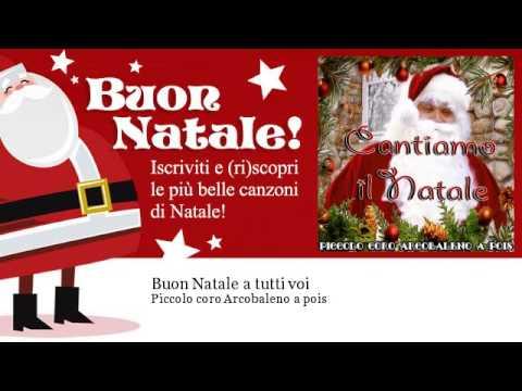 A Tutti Buon Natale Canzone.Piccolo Coro Arcobaleno A Pois Buon Natale A Tutti Voi Youtube