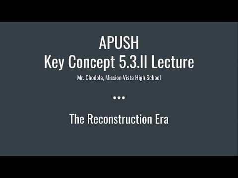 APUSH Key Concept 5.3.II: The Reconstruction Era