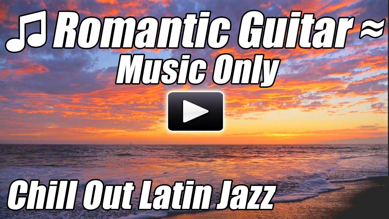 Latin Guitar Chill Out Romantic Spanish Flamenco Slow