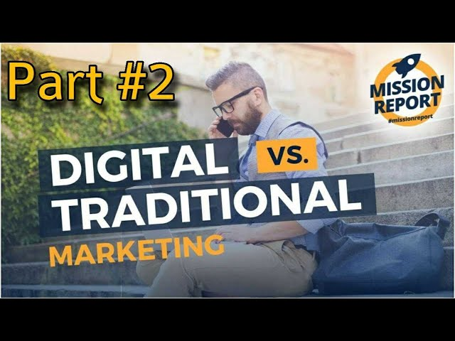 Traditional vs Digital real estate marketing Part 2 - #missionreport