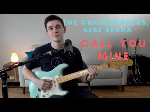 The Chainsmokers, Bebe Rexha - Call You Mine Cover