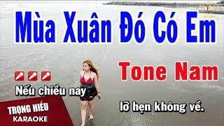 Karaoke Mùa Xuân Đó Có Em Tone Nam Nhạc Sống | Trọng Hiếu