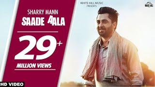 Saade Aala (Full Song) | Sharry Mann | Mista Baaz | Latest Punjabi Song 2017 | White Hill Music thumbnail