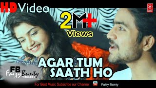 Agar Tum Saath ho | Cover | Faizy Bunty & Moni Rendition | Tamasha | Best Cover 2018
