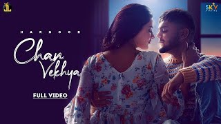 Chan Vekhya - Harnoor | Yeah Proof |Latest Punjabi Song 2021 | New Punjabi Song 2021 |