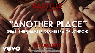 Bastille - Another Place (Visualiser) ft. The Chamber Orchestra Of London