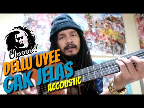 Lagu buat yang pada GAK JELAS (accoustic) by Dellu uyee | UYEEE CHANNEL