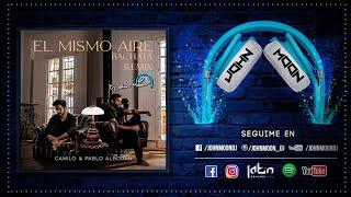 EL MISMO AIRE (Bachata Remix DJ John Moon) - Camilo & Pablo Alboran