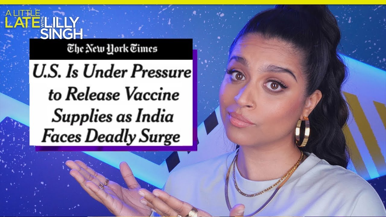 President Biden, It's Time To Step Up and Help India | A Little Late with Lilly Singh