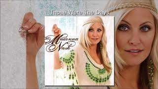 Those Were The Days by Madonna Nash - female country music singer