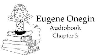 Евгений Онегин. Глава 3. Аудиокнига на английском языке с разбивкой на предложения.