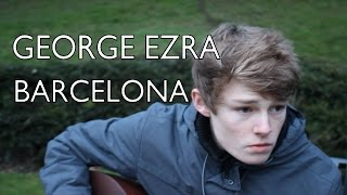 George Ezra - Barcelona (Cover by George Harris)