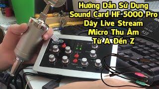 Gambar cover Hướng Dẫn Cách Sử Dụng Sound Card HF 5000 Pro, Dây Live Stream, Micro Thu Âm Từ A Đến Z