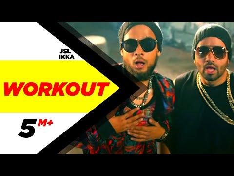 Workout | JSL feat.Ikka | Latest Punjabi Songs 2015