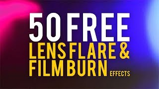 Lens Flare & Film Burn Effects (FREE Download!)