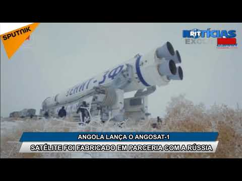 Satélite angolano ANGOSAT - 1 é lançado ao espaço nesta terça-feira (26)