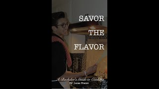 Savor The Flavor: A Cookbook by Lucas Franco - A Bachelors Guide To Cooking