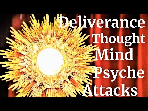 Deliverance Prayer for attacks on thought & mind, fear, worries, depression, panic, psychic attacks