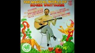 Watch Roger Whittaker Big Rock Candy Mountain video