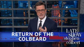 Stephen Colbert Is Back And Bearded