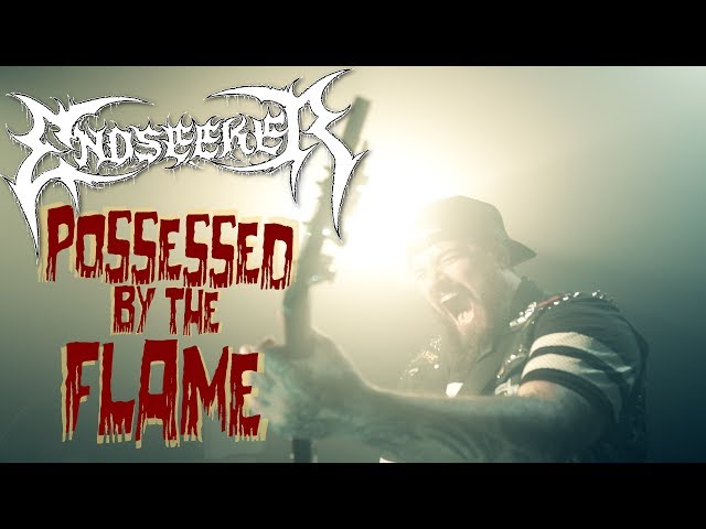 ENDSEEKER   Possessed By The Flame (Official Video)