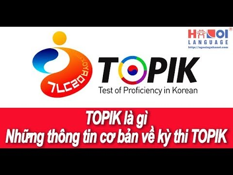 Topik là gì?Những điều cần biết về chứng chỉ Topik tiếng Hàn