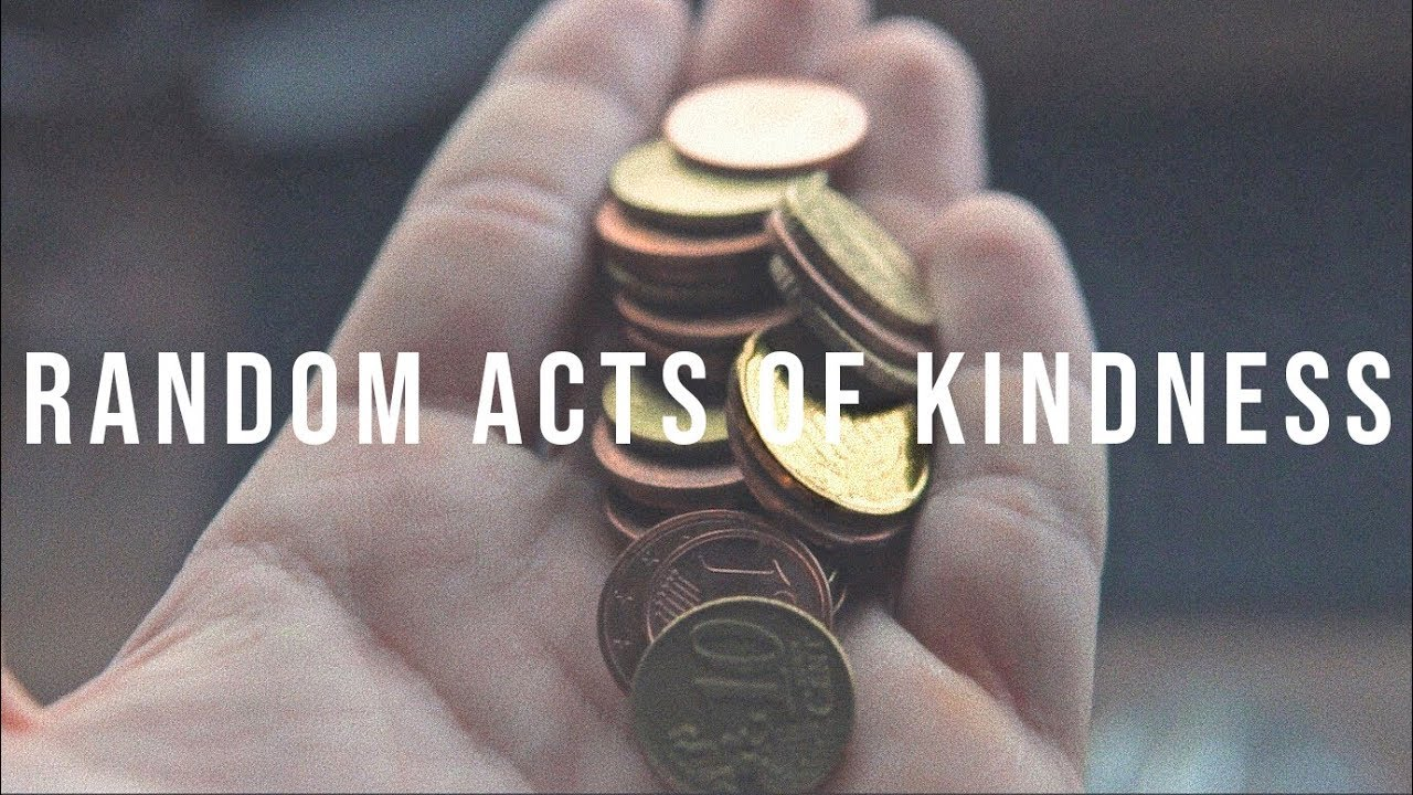 Random Acts Of Kindness - Make You Feel Good Today