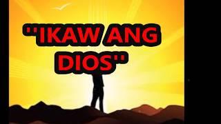 Ikaw Ang Dios With Lyrics(visayan Worship Songs)