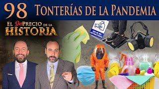 98 - Tonterías de la pandemia - El Desprecio de la Historia