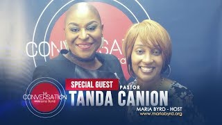 Guest Pastor Tanda Canion - The Conversation with Maria Byrd