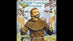 La vie de saint François d'Assise 2 sur 2, qui fut dépouillé de tout par Dieu (+ 1226)