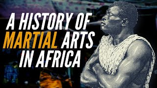 A History Of Martial Arts In Africa