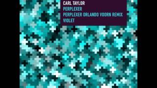 Carl Taylor - Perplexer (Orlando Voorn Remix)