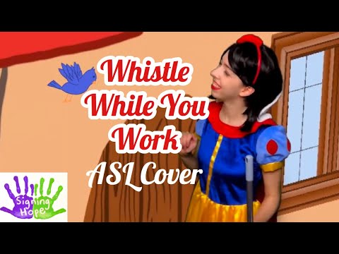 Whistle While You Work - Adriana Caselotti (ASL Cover)