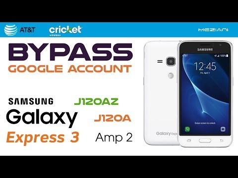 Bypass Google Account Galaxy Express 3 J120A (AT&T) Galaxy Amp 2 J120AZ(Cricket) Remove FRP