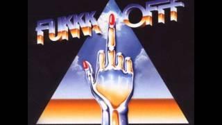 FUKKK OFFF - I