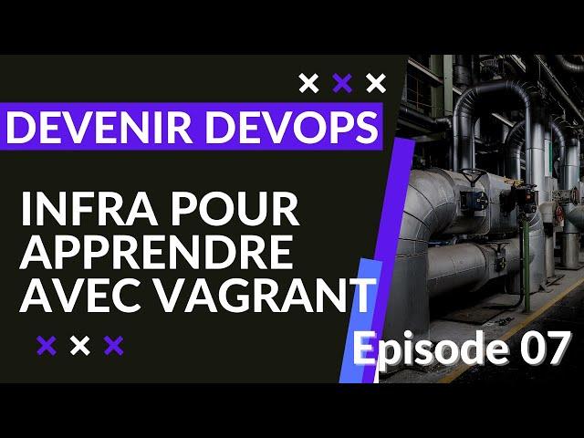 Pipeline Devops - 1.7. Infrastructure cible : pour déployer sur son laptop avec vagrant | tutos fr