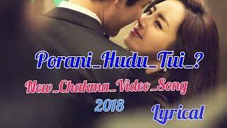 Porani_Hudu_Tui_? || Latest Chakma_Song_2018 (Lyrical)