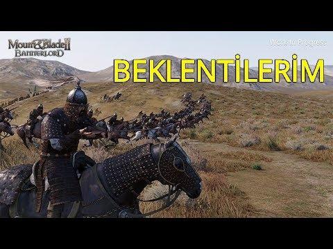 Mount & Blade : Bannerlord / BEKLENTİLERİM