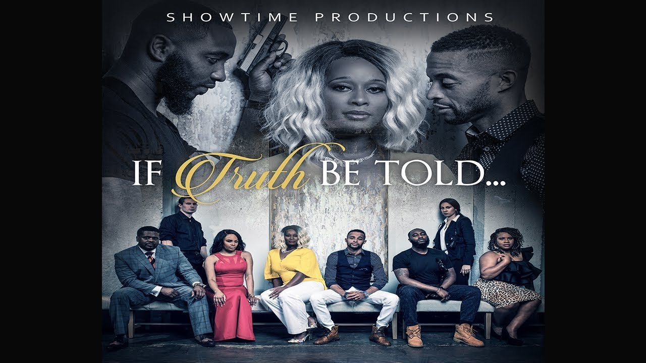 Showtime Productions - IF TRUTH BE TOLD