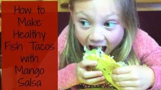 How To Make Healthy Fish Tacos