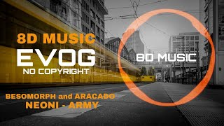 Besomorph & Arcando & Neoni - Army [NCS Release]   8D Audio   8D Music   8D Song   8D Track   NCS