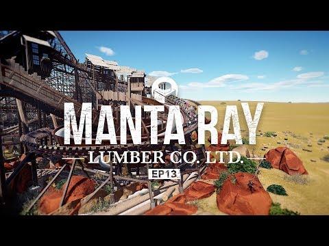 """Manta Ray Lumber Co. Ltd."" Episode 13 - Planet Coaster"