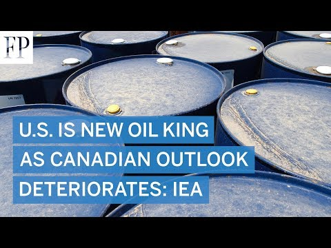 U.S. Is New Oil King As Canadian Outlook Deteriorates: IEA