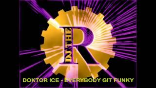 Doctor Ice   Everybody git funky (album version) 1989