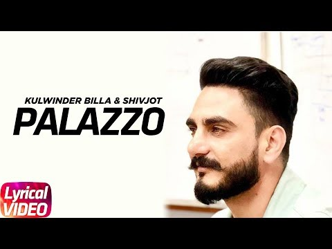 Palazzo (Lyrical Video) | Kulwinder Billa & Shivjot | Aman | Himanshi | Latest Punjabi Song 2018